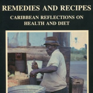 Remedies and Recipes: Caribbean Reflections on Health and Diet Book