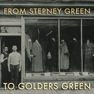 From Stepney Green to Golders Green